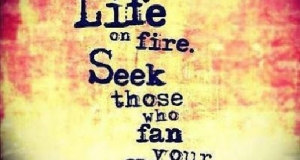 Set your life on fire!
