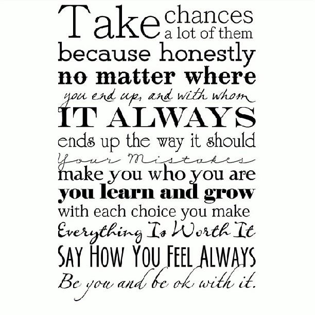 Live Life, Take Chances! #quotes