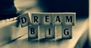 Step 1, dream big... step...